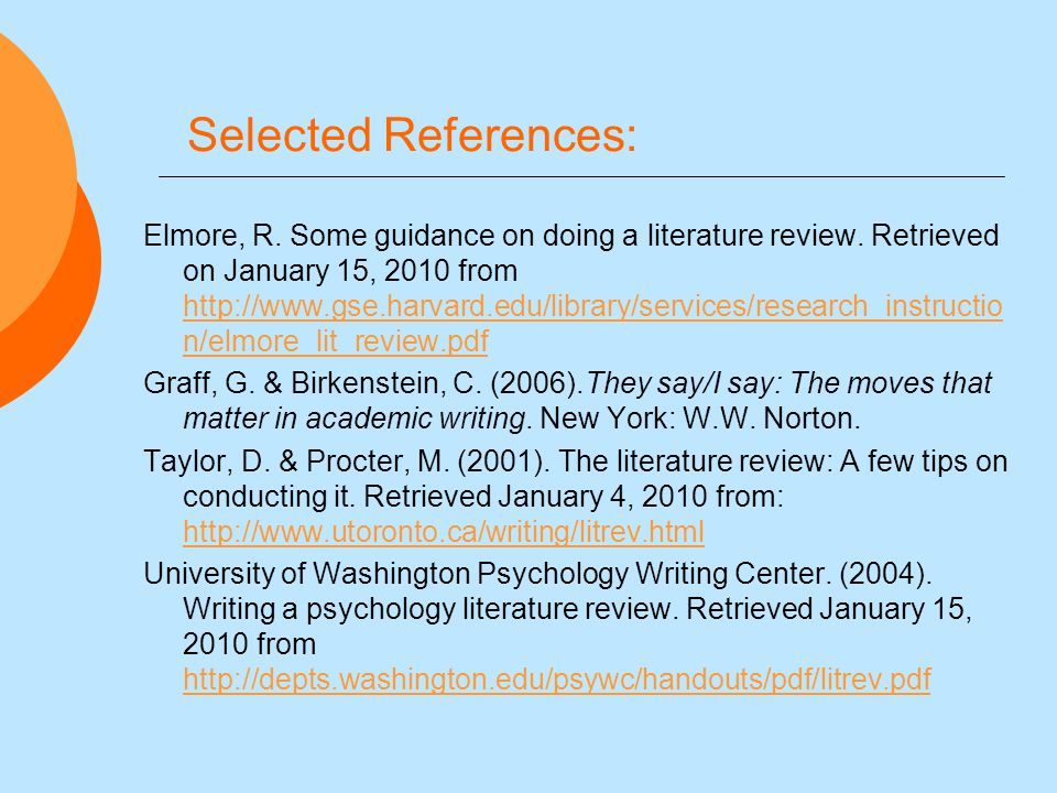 Selected References: Elmore, R. Some guidance on doing a literature review.