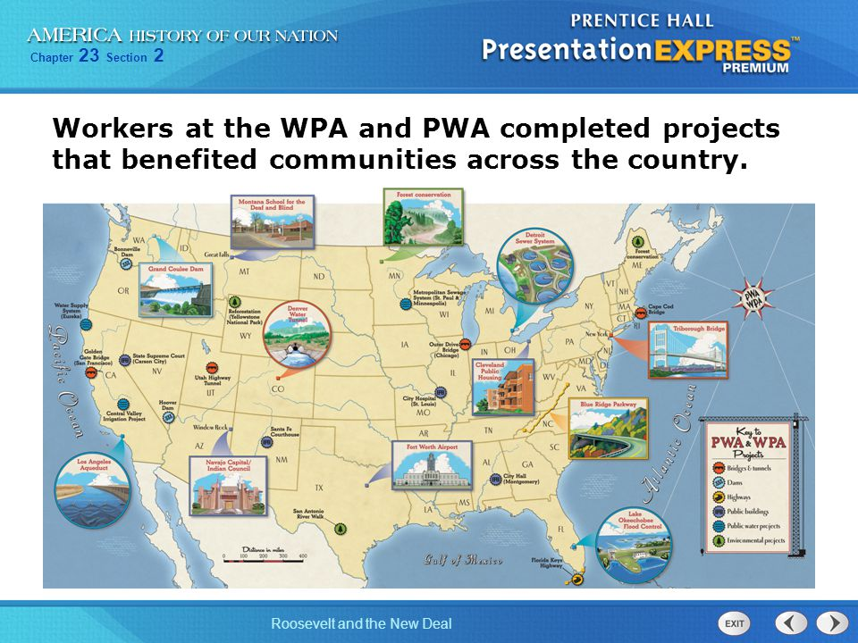 Chapter 23 Section 2 Roosevelt and the New Deal Workers at the WPA and PWA completed projects that benefited communities across the country.