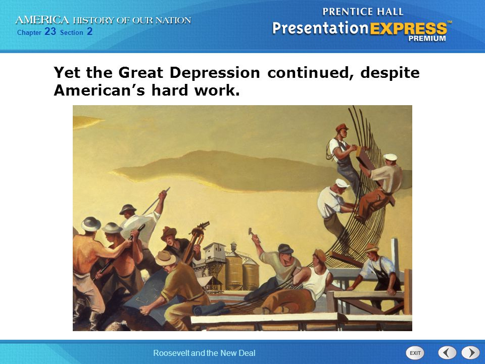 Chapter 23 Section 2 Roosevelt and the New Deal Yet the Great Depression continued, despite American's hard work.