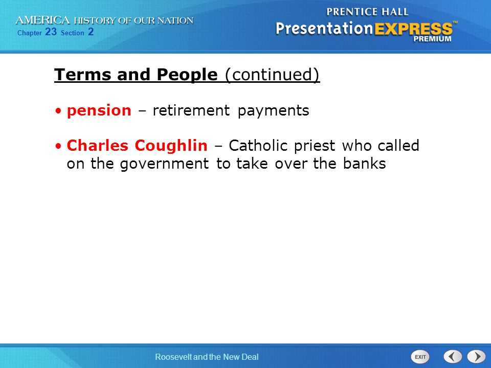 Chapter 23 Section 2 Roosevelt and the New Deal Terms and People (continued) pension – retirement payments Charles Coughlin – Catholic priest who call