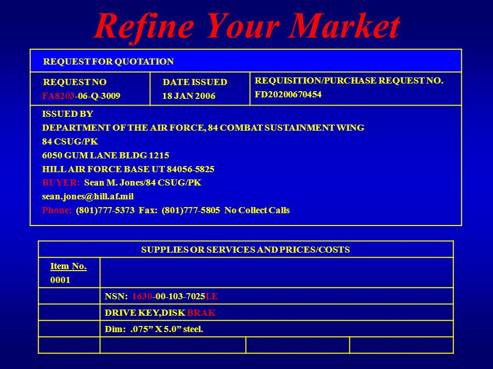 Refine Your Market REQUEST FOR QUOTATION REQUEST NO FA8203-06-Q-3009 DATE ISSUED 18 JAN 2006 REQUISITION/PURCHASE REQUEST NO.