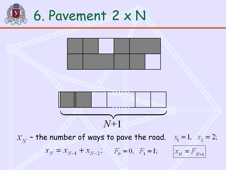 6. Pavement2 x N – the number of ways to pave the road.