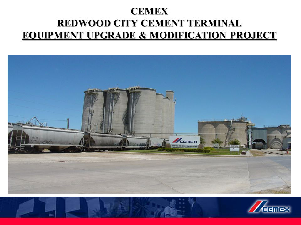 CEMEX REDWOOD CITY CEMENT TERMINAL EQUIPMENT UPGRADE & MODIFICATION PROJECT