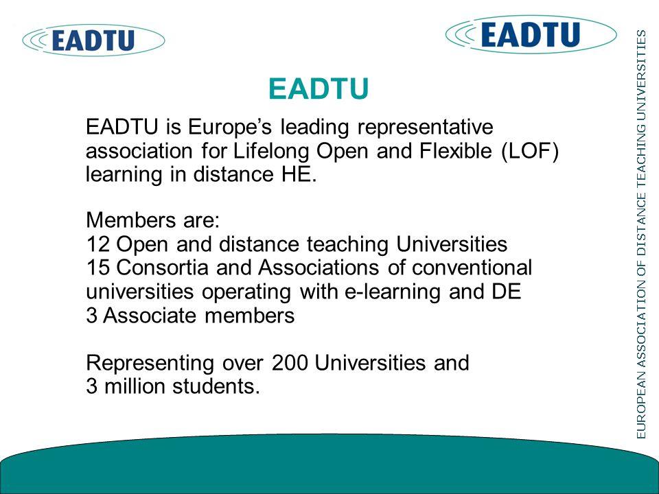 EADTU EADTU is Europe's leading representative association for Lifelong Open and Flexible (LOF) learning in distance HE.