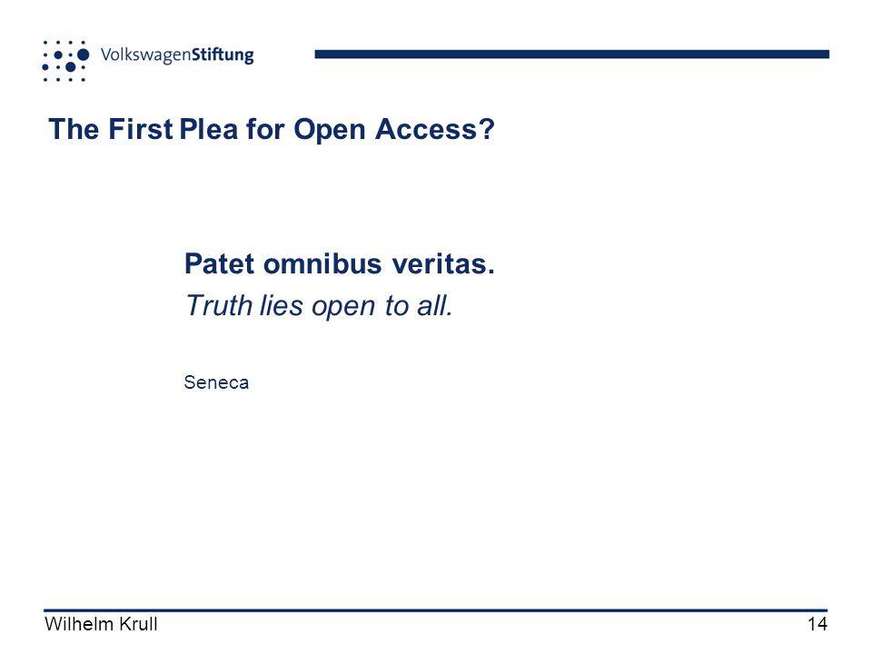 Wilhelm Krull14 The First Plea for Open Access. Patet omnibus veritas.