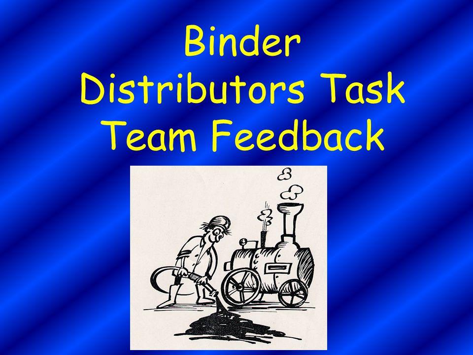 Binder Distributors Task Team Feedback