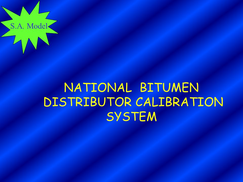 S.A. Model NATIONAL BITUMEN DISTRIBUTOR CALIBRATION SYSTEM
