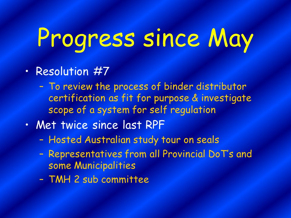 Progress since May Resolution #7 –To review the process of binder distributor certification as fit for purpose & investigate scope of a system for sel