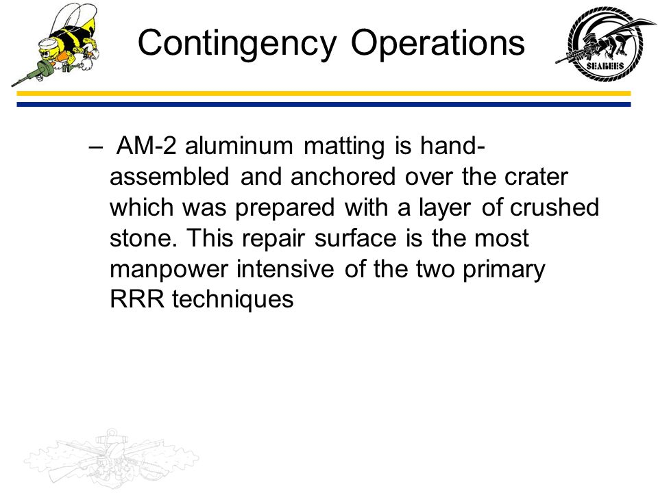 Contingency Operations –Crushed Stone Repair - The specific actions which must be accomplished during the crater preparation phase of the crater repair are: Clearing debris from the crater diameter perimeter.