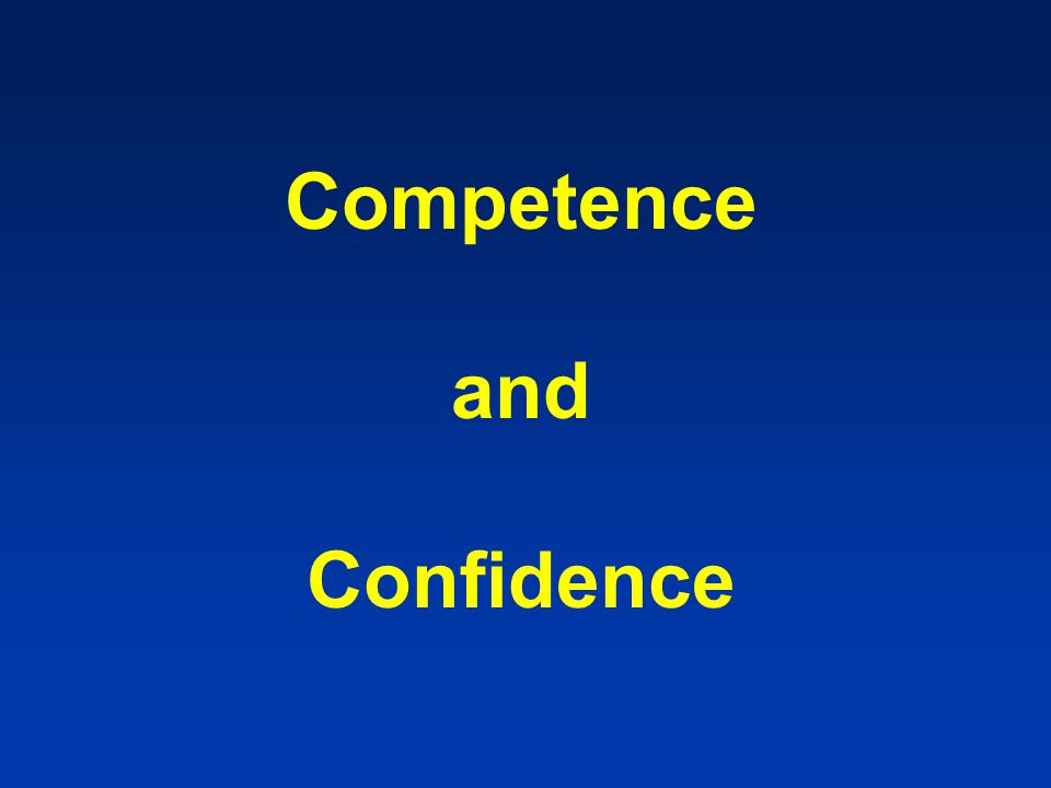Competence and Confidence