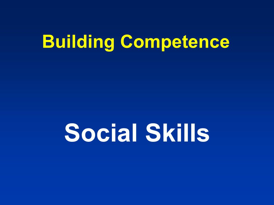 Building Competence Social Skills