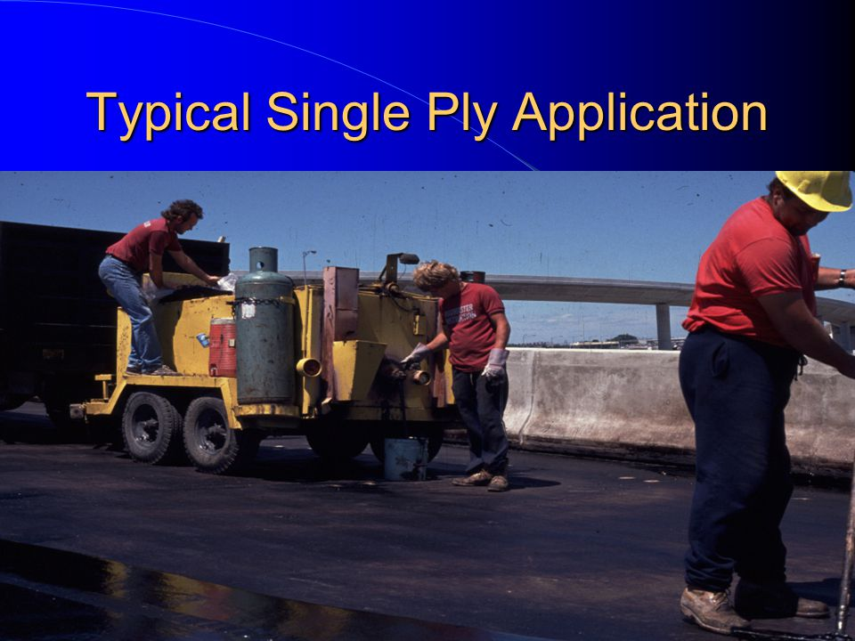 Typical Single Ply Application