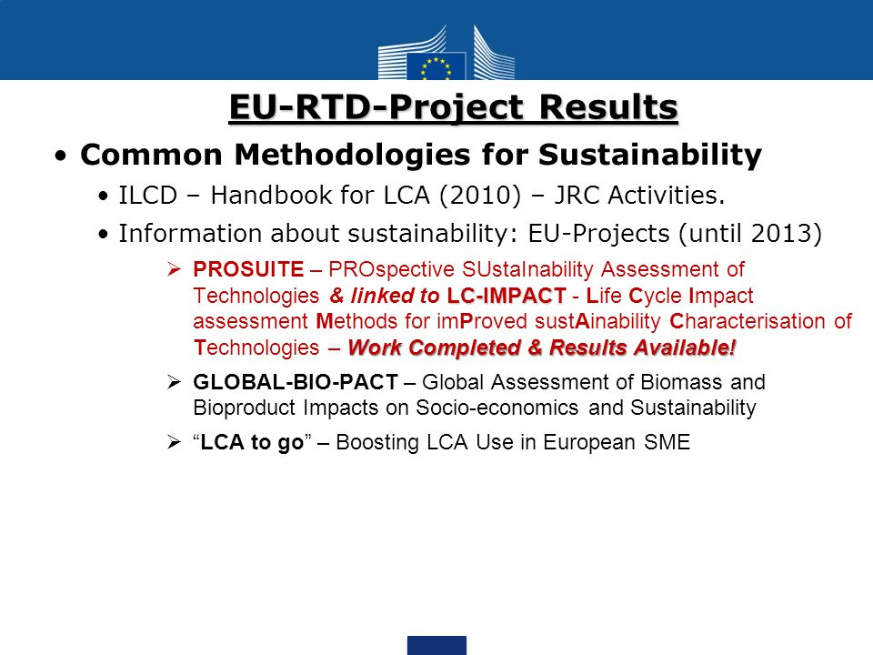 EU-RTD-Project Results Common Methodologies for Sustainability ILCD – Handbook for LCA (2010) – JRC Activities.