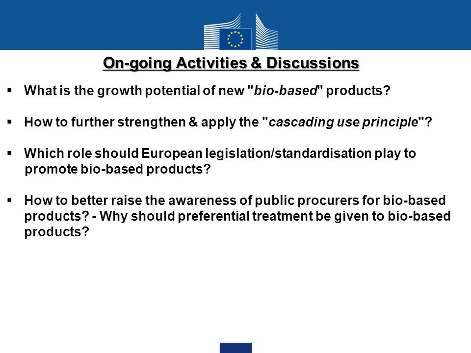 On-going Activities & Discussions  What is the growth potential of new bio-based products.