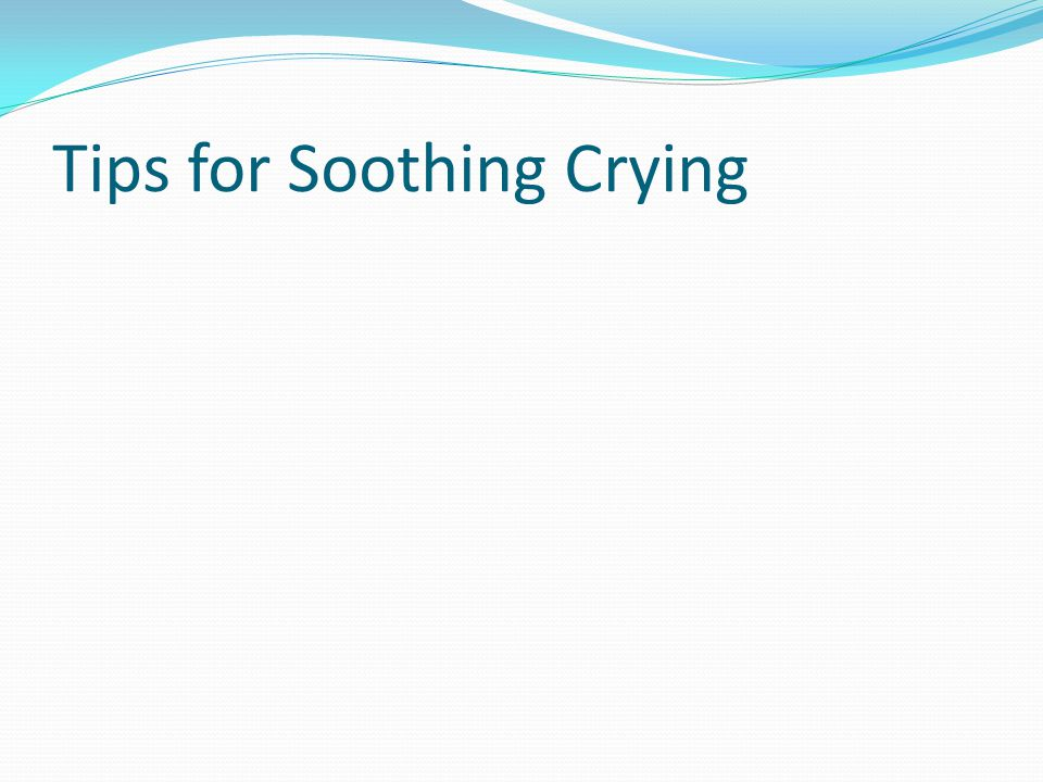 Tips for Soothing Crying