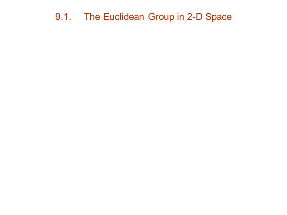 9.1. The Euclidean Group in 2-D Space