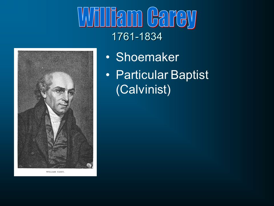 1761-1834 Shoemaker Particular Baptist (Calvinist)