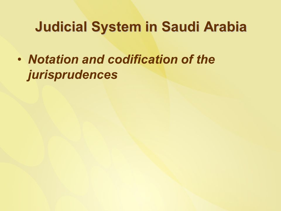 Judicial System in Saudi Arabia Notation and codification of the jurisprudences