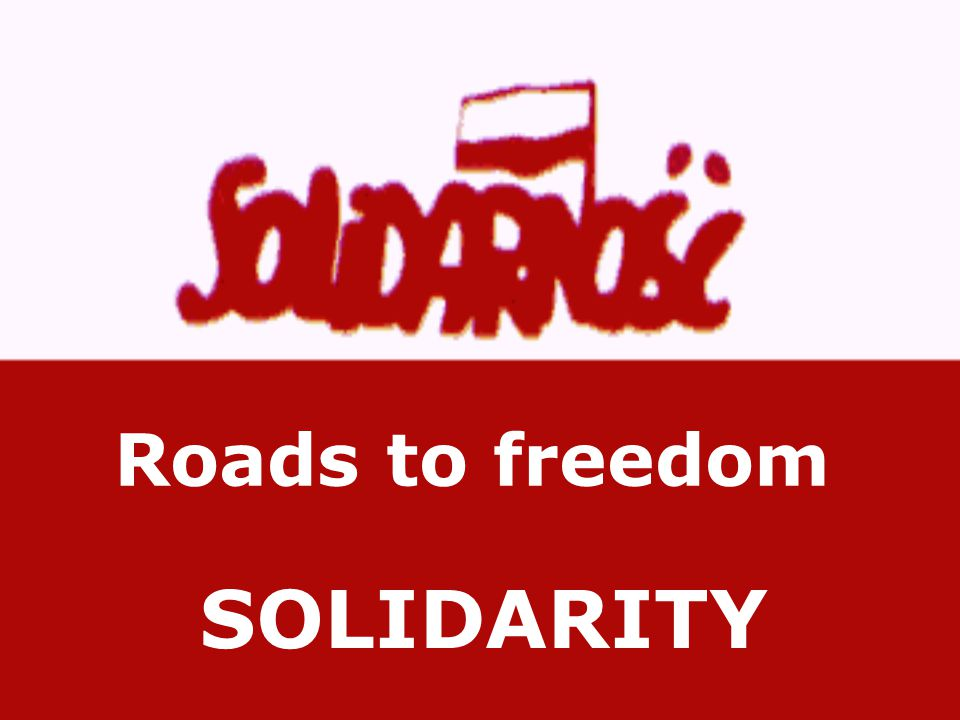 Roads to freedom SOLIDARITY
