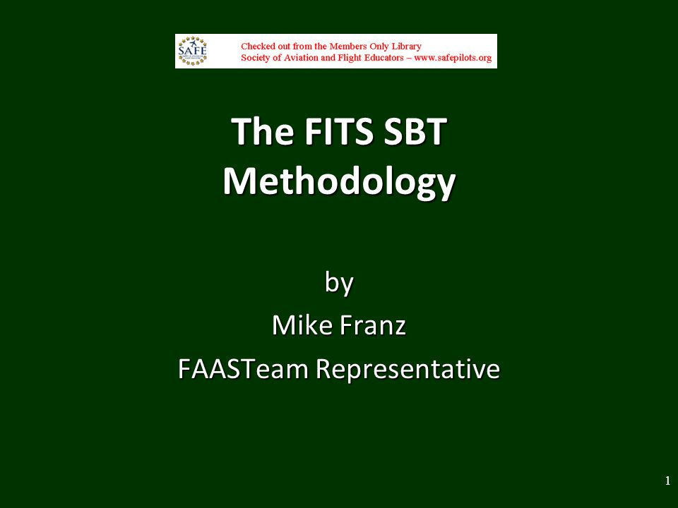 The FITS SBT Methodology by Mike Franz FAASTeam Representative 1