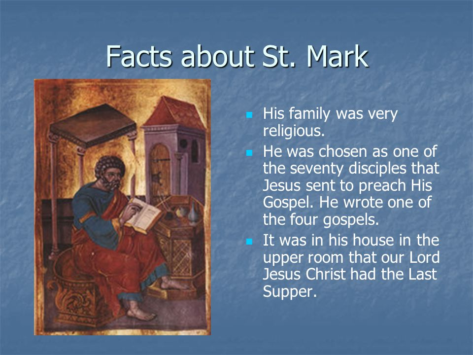 Facts about St. Mark His family was very religious.