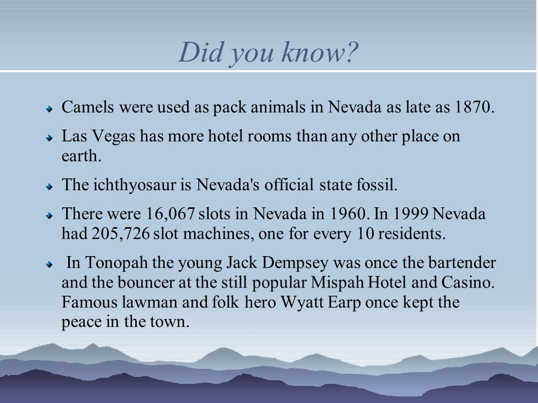 Did you know. Camels were used as pack animals in Nevada as late as 1870.
