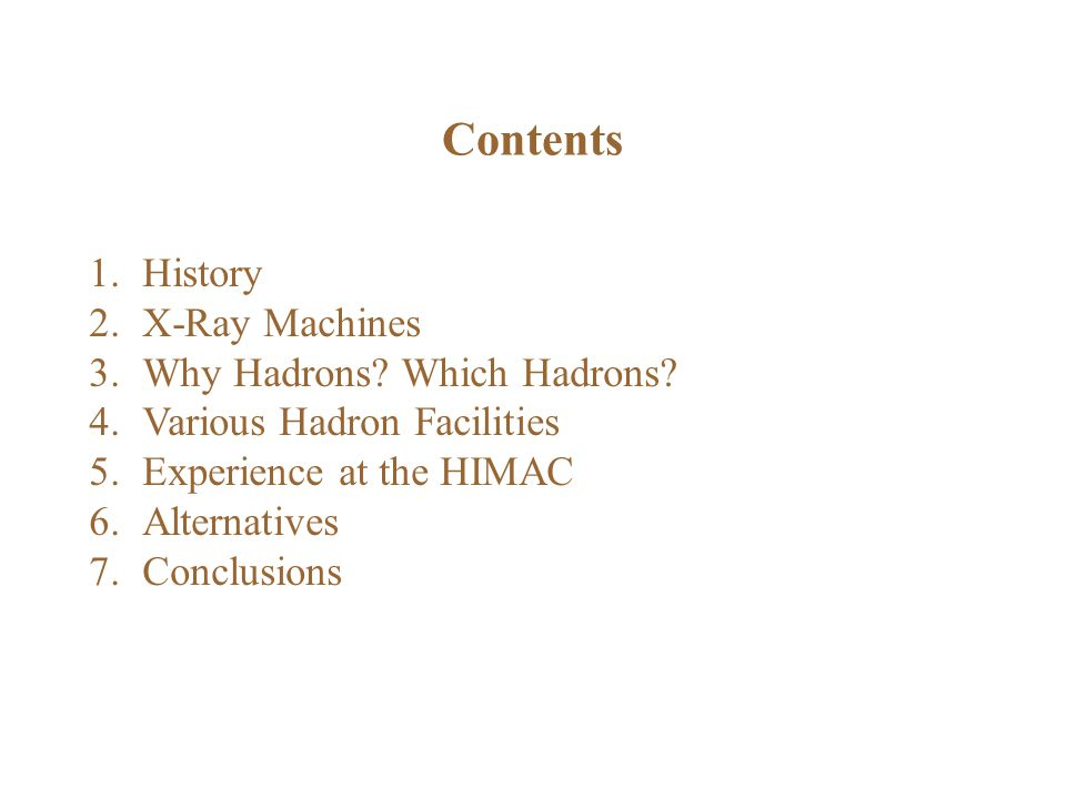 Contents 1.History 2.X-Ray Machines 3.Why Hadrons.