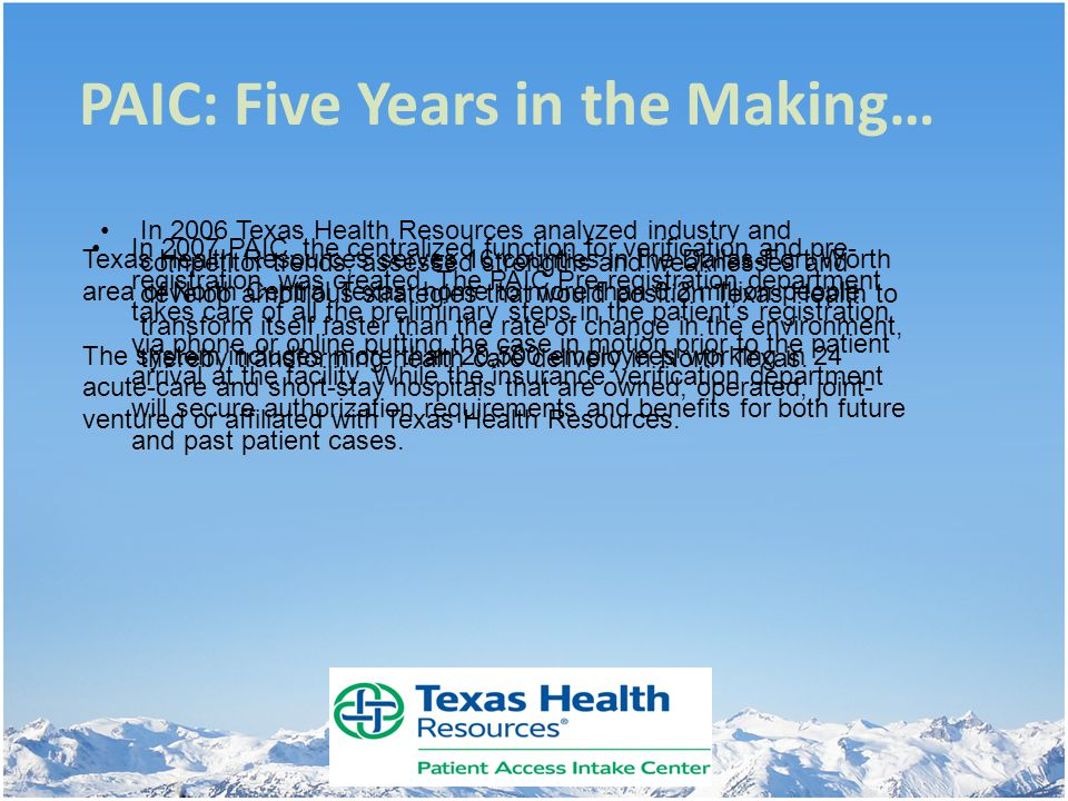 PAIC: Five Years in the Making… In 2007 PAIC, the centralized function for verification and pre- registration, was created. The PAIC Pre-registration
