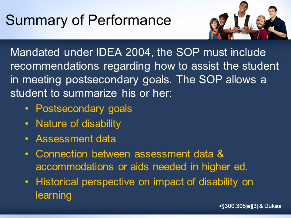Summary of Performance Mandated under IDEA 2004, the SOP must include recommendations regarding how to assist the student in meeting postsecondary goa