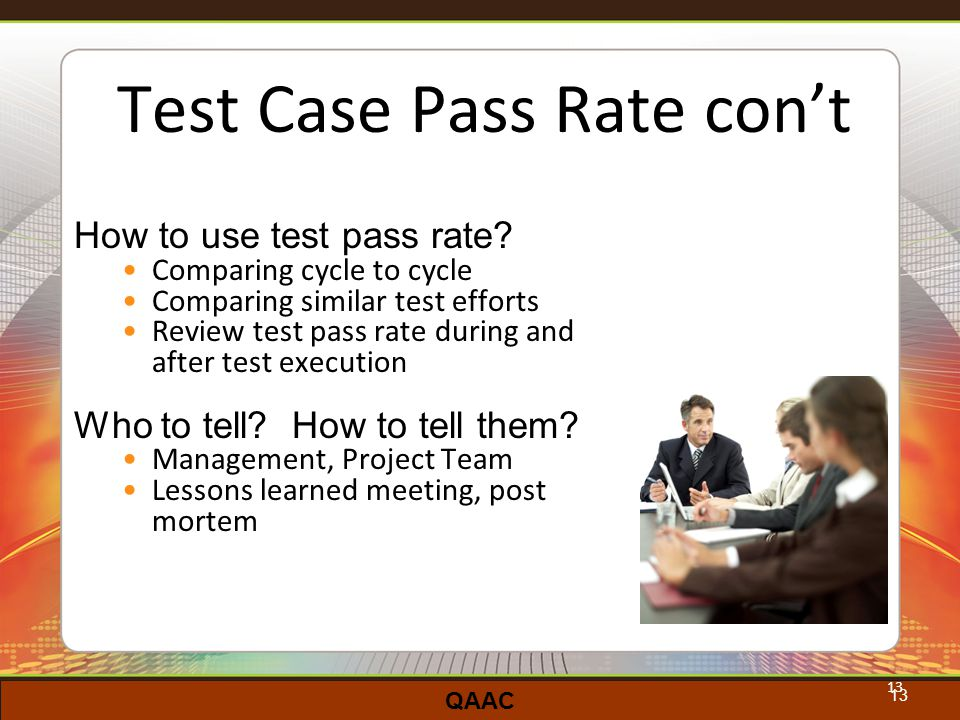 QAAC 13 Test Case Pass Rate con't How to use test pass rate.