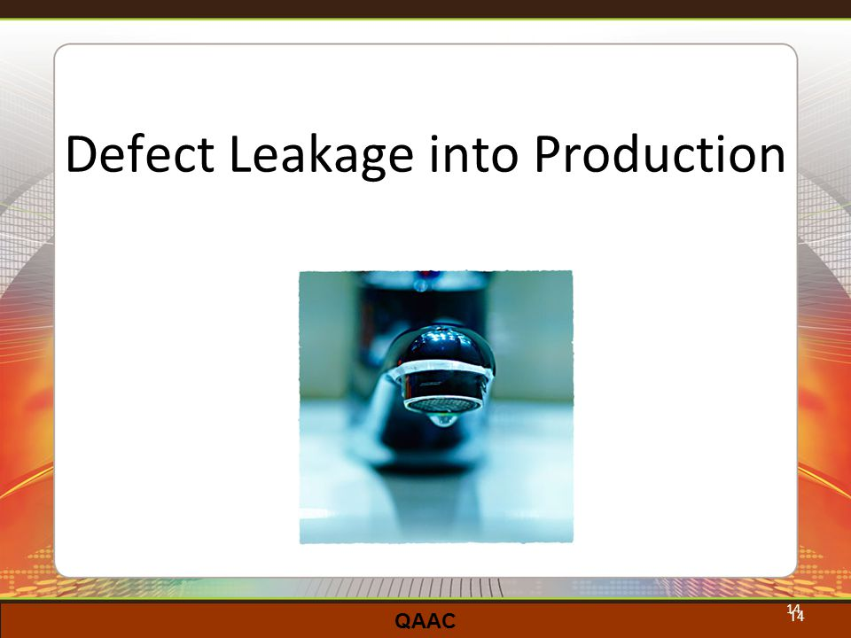 QAAC 14 Defect Leakage into Production 14