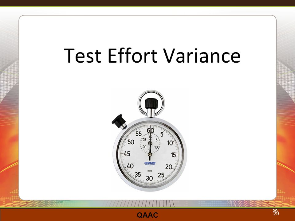 QAAC 29 Test Effort Variance 29