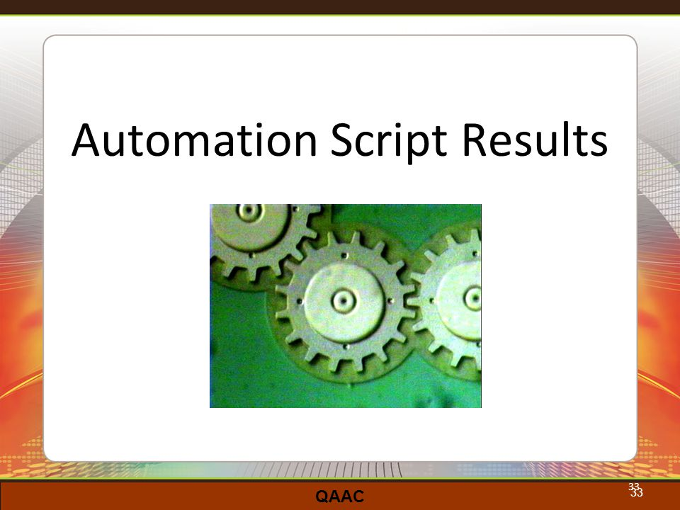 QAAC 33 Automation Script Results 33