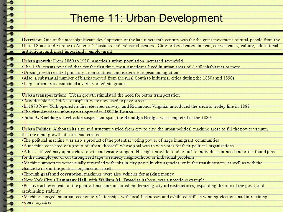 Theme 11: Urban Development Overview: One of the most significant developments of the late nineteenth century was the the great movement of rural peop