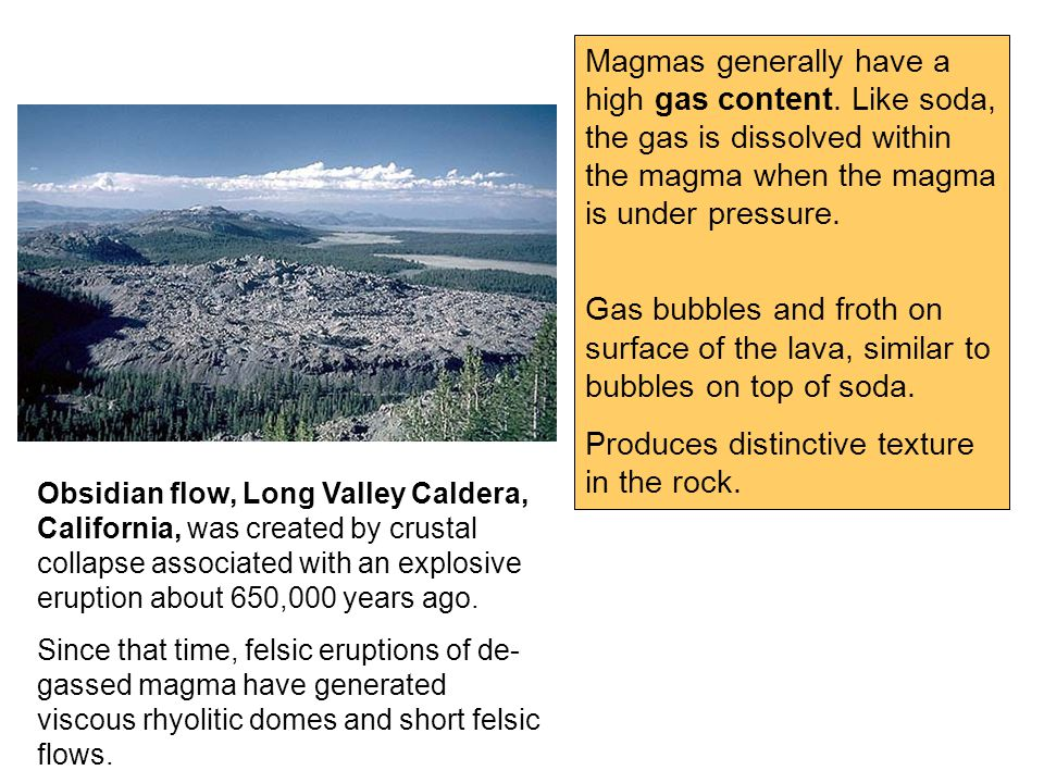Magmas generally have a high gas content.