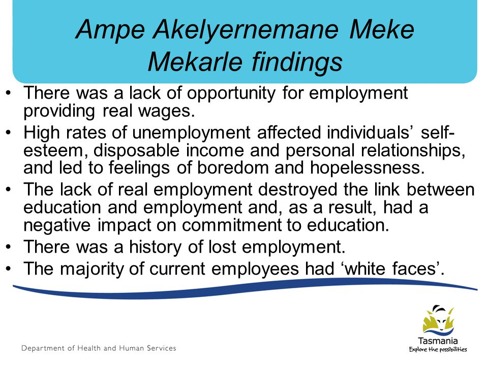 Ampe Akelyernemane Meke Mekarle findings There was a lack of opportunity for employment providing real wages.