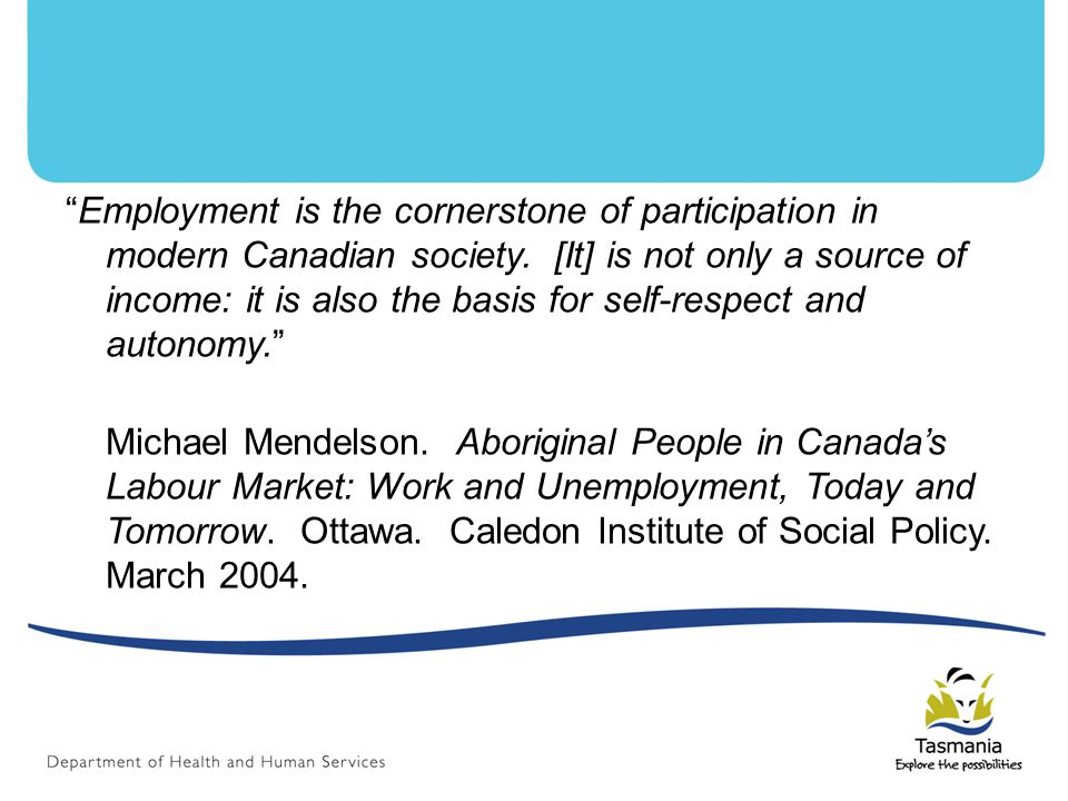 Employment is the cornerstone of participation in modern Canadian society.