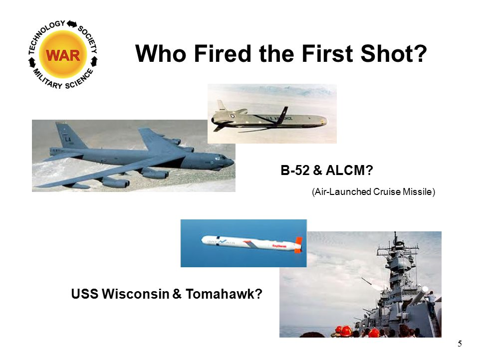 Who Fired the First Shot? 5 B-52 & ALCM? USS Wisconsin & Tomahawk? (Air-Launched Cruise Missile)