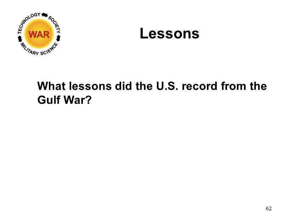 Lessons What lessons did the U.S. record from the Gulf War 62