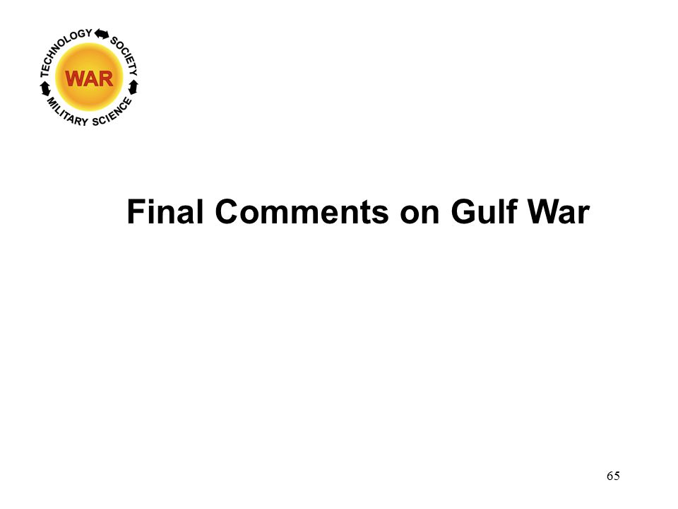 Final Comments on Gulf War 65