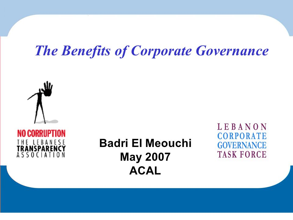 Badri El Meouchi May 2007 ACAL The Benefits of Corporate Governance