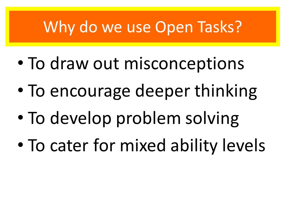 Why do we use Open Tasks.
