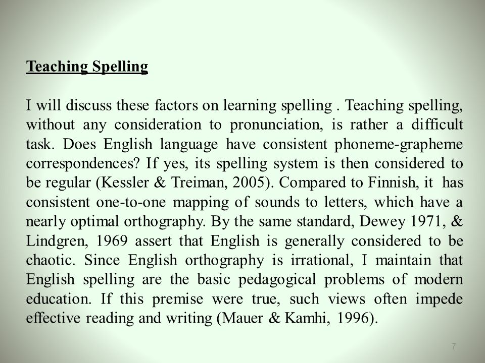 Teaching Spelling I will discuss these factors on learning spelling.