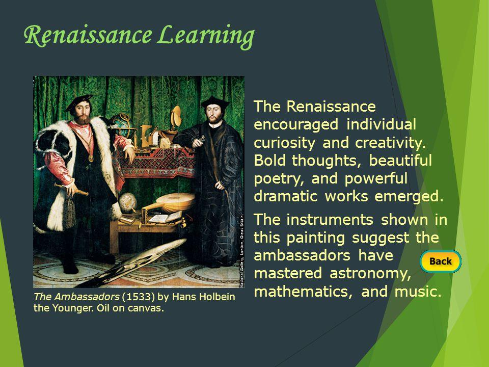 The Renaissance encouraged individual curiosity and creativity.