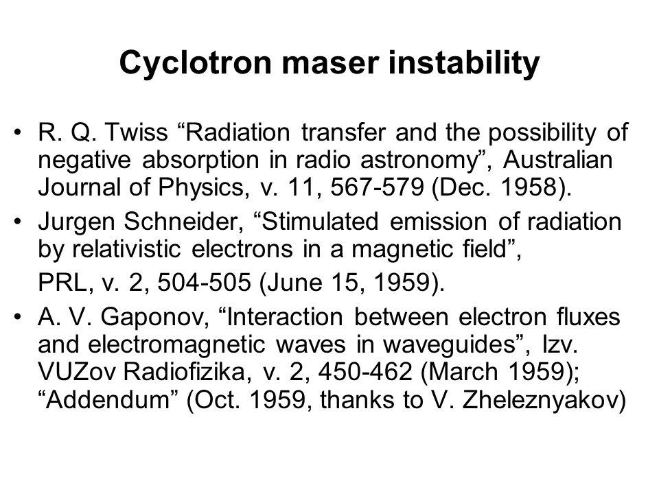 Cyclotron maser instability R. Q.