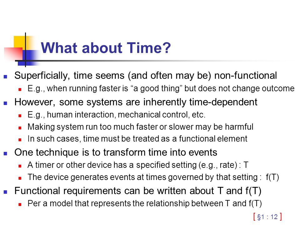 """[ §1 : 12 ] What about Time? Superficially, time seems (and often may be) non-functional E.g., when running faster is """"a good thing"""" but does not chan"""