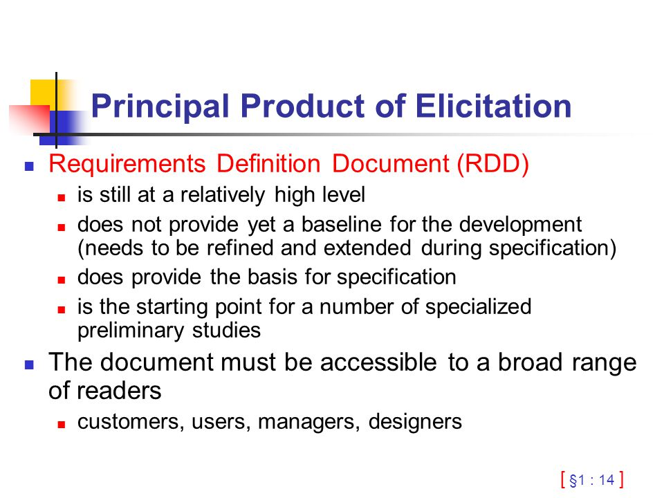 [ §1 : 14 ] Principal Product of Elicitation Requirements Definition Document (RDD) is still at a relatively high level does not provide yet a baselin