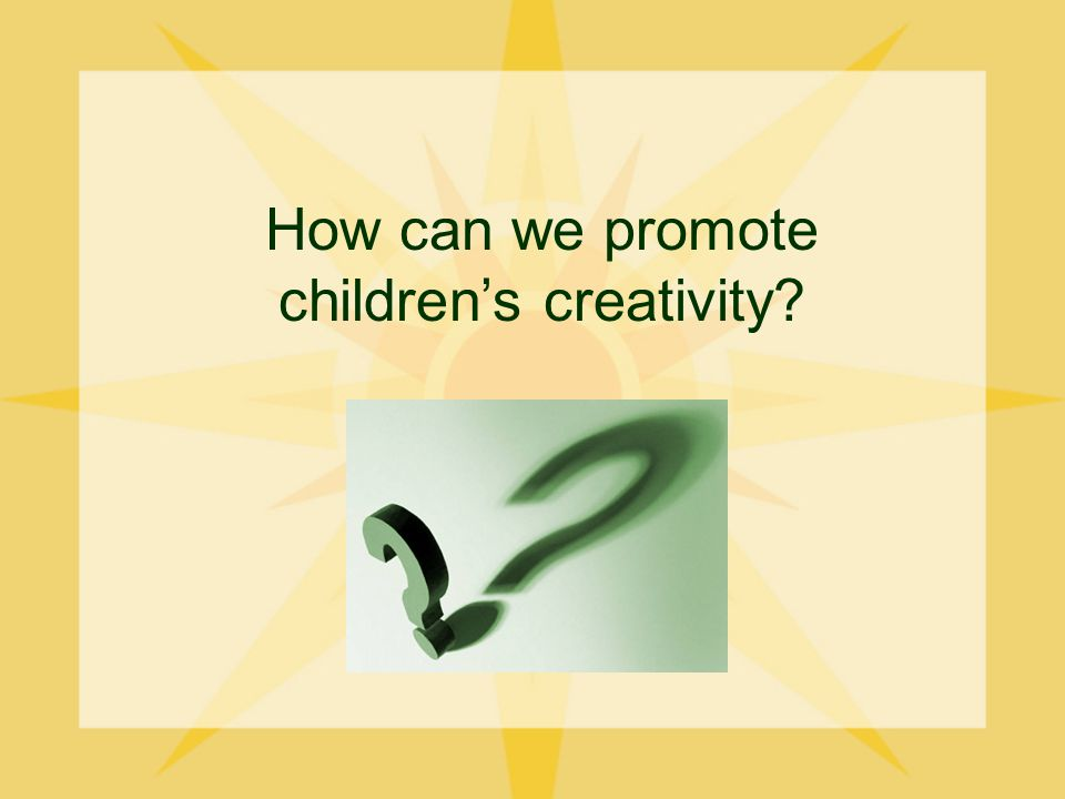 How can we promote children's creativity