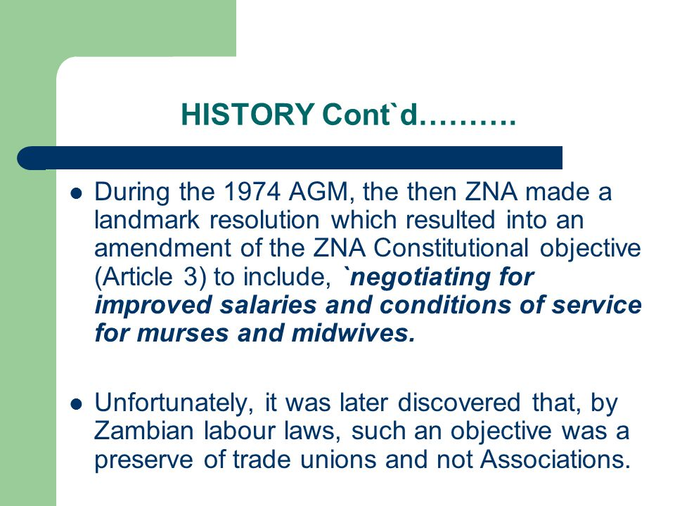 HISTORY Cont`d………. During the 1974 AGM, the then ZNA made a landmark resolution which resulted into an amendment of the ZNA Constitutional objective (