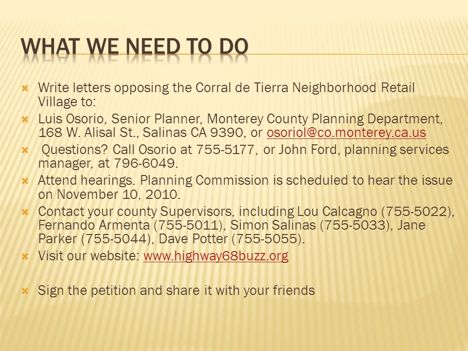 Write letters opposing the Corral de Tierra Neighborhood Retail Village to:  Luis Osorio, Senior Planner, Monterey County Planning Department, 168 W.